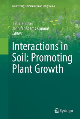 Interactions in Soil: Promoting Plant Growth - Dighton, John (Editor), and Krumins, Jennifer Adams (Editor)
