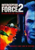Interceptor Force 2 - Phillip J. Roth