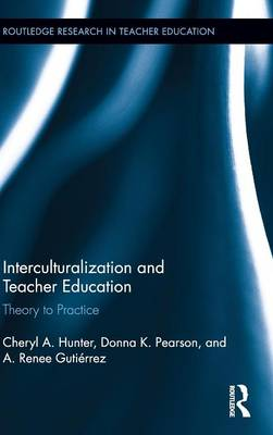 Interculturalization and Teacher Education: Theory to Practice - Hunter, Cheryl