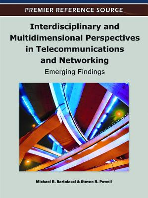 Interdisciplinary and Multidimensional Perspectives in Telecommunications and Networking: Emerging Findings - Bartolacci, Michael R (Editor)