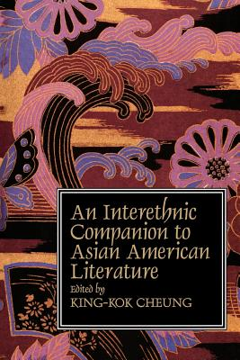 Interethnic Companion to Asian American Literature - Cheung, King-Kok (Editor)