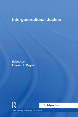Intergenerational Justice - Meyer, Lukas H., Professor (Editor), and Campbell, Tom D., Professor (Series edited by)