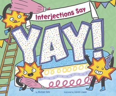 "Interjections Say ""yay!"" - Dahl, Michael"