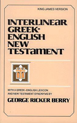 Interlinear New Testament-KJV - Berry, George Ricker