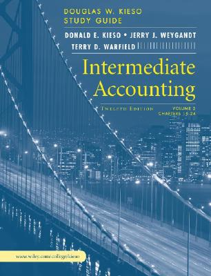 Intermediate Accounting Volume 2 Study Guide: Chapters 15-24 - Kieso, Donald E, Ph.D., CPA
