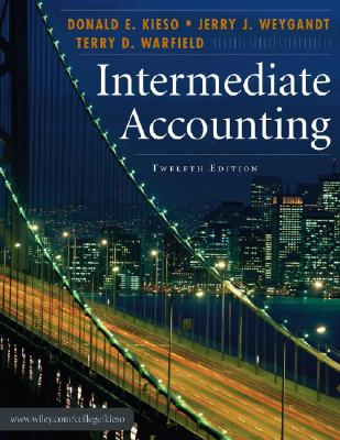 Intermediate Accounting - Kieso, Donald E, Ph.D., CPA, and Weygandt, Jerry J, Ph.D., CPA, and Warfield, Terry D