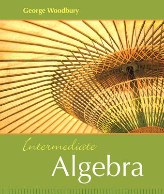Intermediate Algebra - Woodbury, George