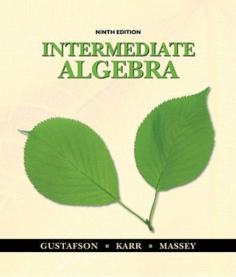 Intermediate Algebra - Gustafson, R David, and Karr, Rosemary, and Massey, Marilyn