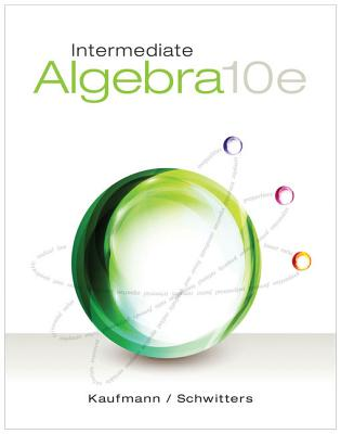 Intermediate Algebra - Kaufmann, Jerome E