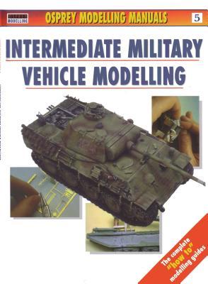 Intermediate Military Vehicle Modelling - Scutts, Jerry (Editor)