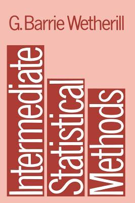 Intermediate Statistical Methods - Wetherill, G Barrie (Editor)