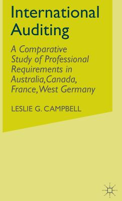 International Auditing: A Comparative Study of Professional Requirements in Australia,Canada, France, West Germany - Campbell, Leslie G.