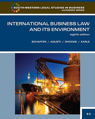 International Business Law and Its Environment - Schaffer, Richard, and Agusti, Filiberto, and Dhooge, Lucien J