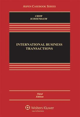 International Business Transactions: Problems, Cases, and Materials - Chow, Daniel C K