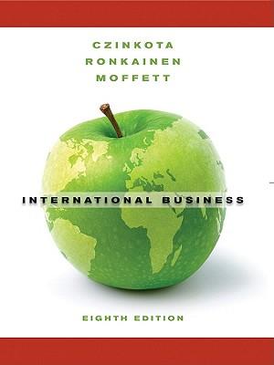 International Business - Czinkota, Michael R, and Ronkainen, Ilkka A, and Moffett, Michael H