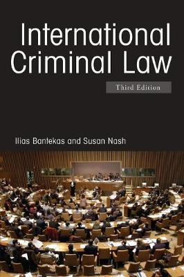 International Criminal Law - Bantekas, Ilias, and Nash, Susan