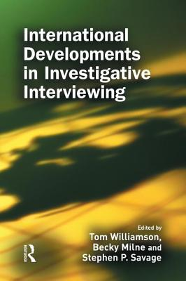 International Developments in Investigative Interviewing - Williamson, Tom (Editor), and Milne, Becky (Editor)