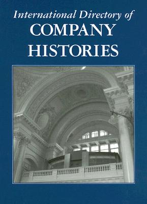 International Directory of Company Histories, Volume 78 - Grant, Tina (Editor)