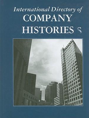 International Directory of Company Histories - Grant, Tina (Editor)