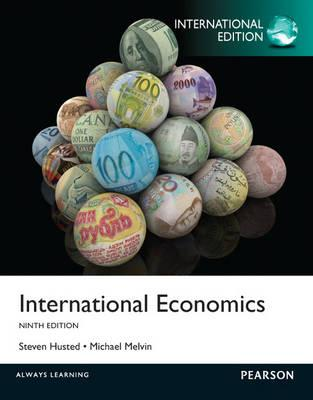 International Economics: International Edition - Husted, Steven, and Melvin, Michael