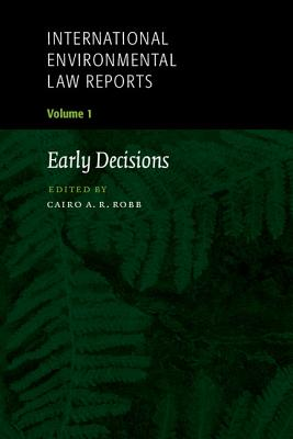International Environmental Law Reports - Robb, Cairo A R (Editor)