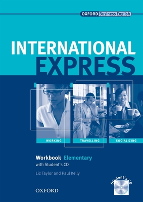 International Express: Elementary: Workbook + Student CD - Kelly, Paul, and Lane, Alistair, and Taylor, Liz