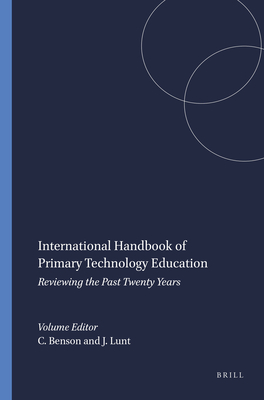 International Handbook of Primary Technology Education: Reviewing the Past Twenty Years - Benson, Clare (Editor)