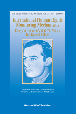 International Human Rights Monitoring Mechanisms: Essays in Honour of Jakob Th. Moller, 2nd Revised Edition - Alfredsson, Gudmundur (Editor)