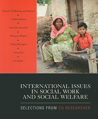 International Issues in Social Work and Social Welfare: Selections from CQ Researcher - Cq Researcher