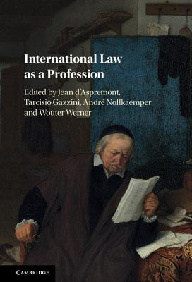 International Law as a Profession - Aspremont, Jean D'