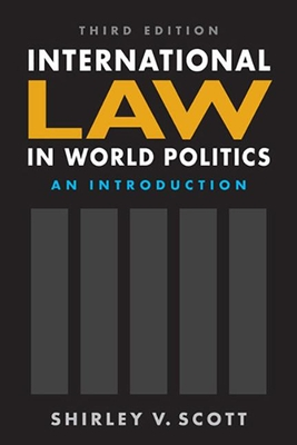 International Law in World Politics: An Introduction - Scott, Shirley V., Dr.