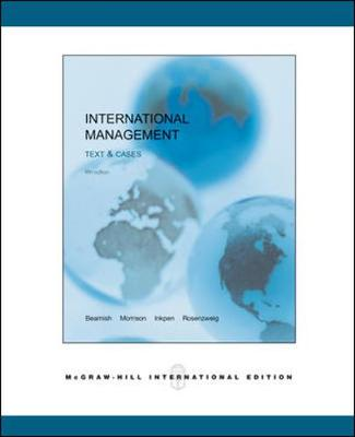 International Management: Text and Cases - Beamish, Paul W., and Morrison, Allen, and Rosenzweig, Philip