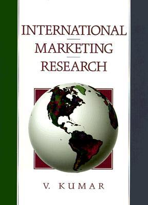 International Marketing Research - Kumar, V, Dr.