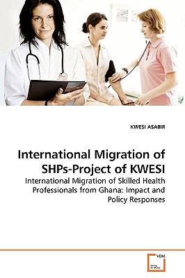 International Migration of Shps-Project of Kwesi - Asabir, Kwesi