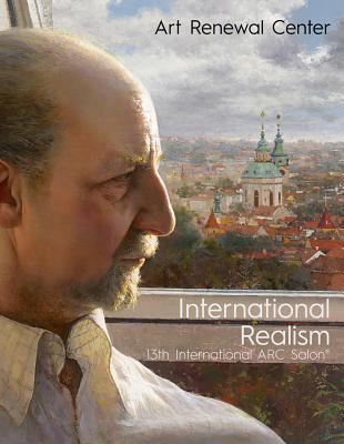 International Realism: 13th International ARC Salon - Ross, Kara Lysandra, and Ross, Frederick C.