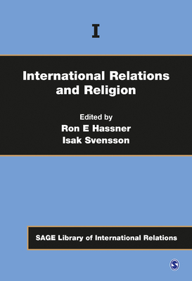 International Relations and Religion - Hassner, Ron E. (Editor), and Svensson, Isak (Editor)