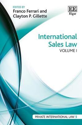 International Sales Law - Ferrari, Franco (Editor), and Gillette, Clayton P. (Editor)