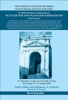 International Seminar on Nuclear War and Planetary Emergencies - 42nd Session - Ragaini, Richard C (Editor), and Manoli, Claude G