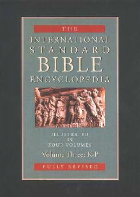 International Standard Bible Encyclopedia, Volume III: K-P - Bromiley, Geoffrey W (Editor)
