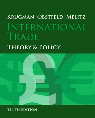 International Trade: Theory and Policy - Krugman, Paul R., and Obstfeld, Maurice, and Melitz, Marc