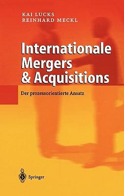 Internationale Mergers & Acquisitions: Der Prozessorientierte Ansatz - Lucks, Kai, and Meckl, Reinhard