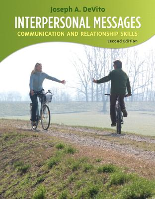 Interpersonal Messages: Communication and Relationship Skills - DeVito, Joseph A