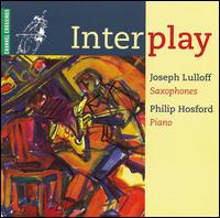 Interplay - Joseph Lulloff (saxophone); Phillip Hosford (piano)