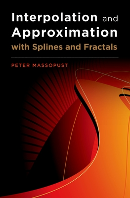 Interpolation and Approximation with Splines and Fractals - Massopust, Peter