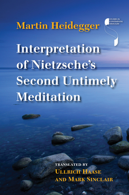 Interpretation of Nietzsche's Second Untimely Meditation - Heidegger, Martin