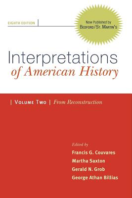 Interpretations of American History: Patterns and Perspectives, Volume Two: Since Reconstruction - Couvares, Francis G (Editor), and Saxton, Martha (Editor), and Grob, Gerald N (Editor)