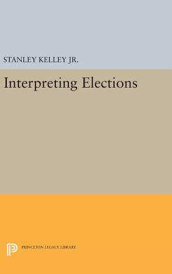 Interpreting Elections - Kelley, Stanley