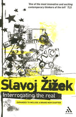 Interrogating the Real - Zizek, Slavoj, and Butler, Rex, Dr. (Editor), and Stephens, Scott (Editor)