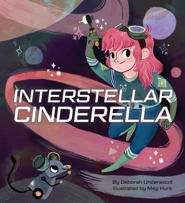 Interstellar Cinderella - Underwood, Deborah