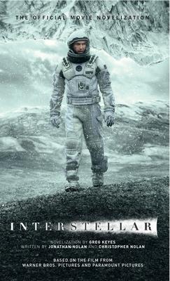 Interstellar: The Official Movie Novelization - Keyes, Greg
